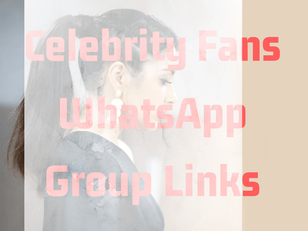 Celebrity Actor and Actress Fans WhatsApp Group Links