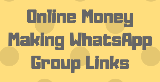 Money Earning Whatsapp group Links